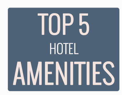 Top 5 Hotel Amenities | HotelBuyer